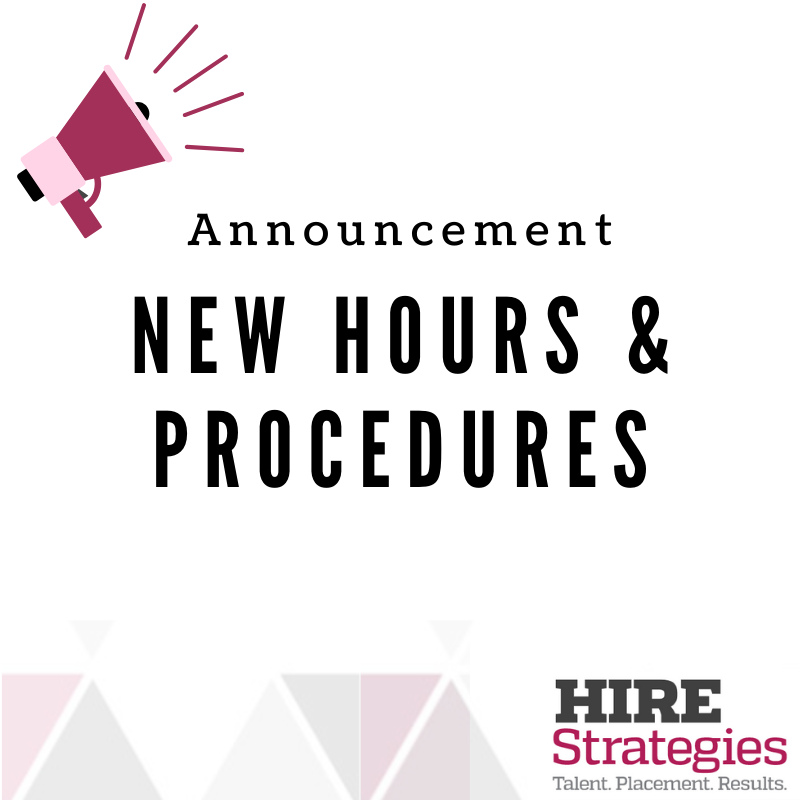 New Hours and Procedures at HIRE Strategies